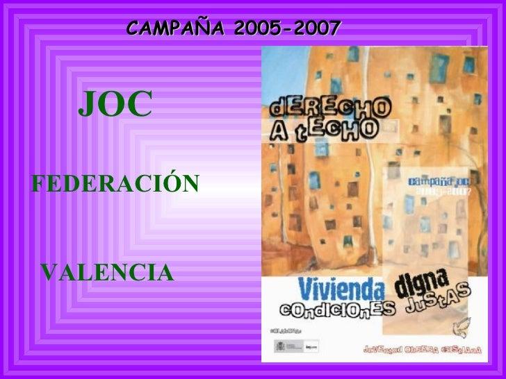 CAMPAÑA 2005-2007   JOC FEDERACIÓN  VALENCIA
