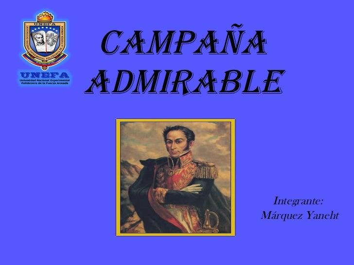 CAMPAÑA ADMIRABLE Integrante:  Márquez Yaneht