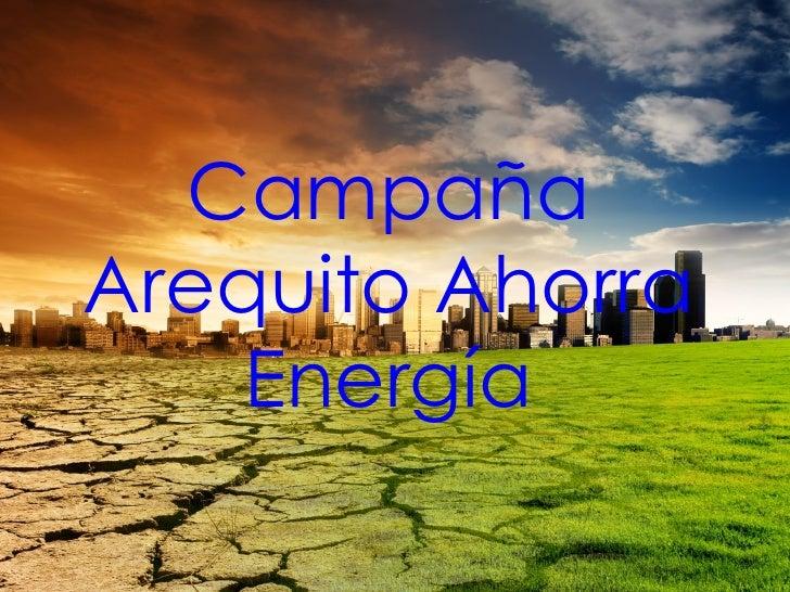 Campaña Arequito Ahorra Energía