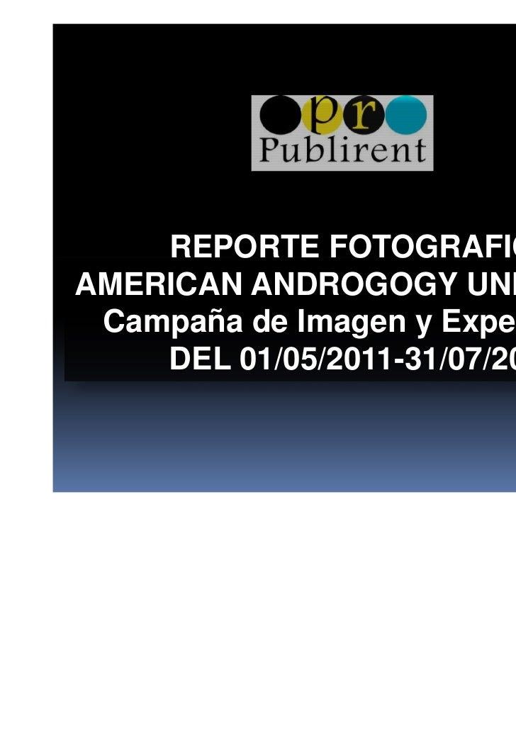 REPORTE FOTOGRAFICOAMERICAN ANDROGOGY UNIVERSITY Campaña de Imagen y Expectación    DEL 01/05/2011-31/07/2011