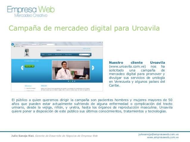 Campaña de mercadeo digital para Uroavila  Nuestro cliente Uroavila (www.uroavila.com.ve) nos ha solicitado una campaña de...