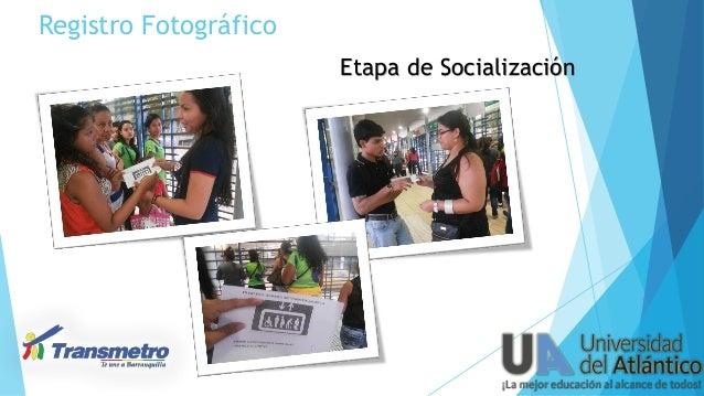 Registro Fotográfico Etapa de Socialización