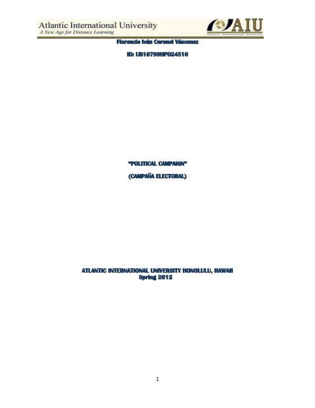 """1 Florencio Iván Coronel Vásconez ID: UB16799HP024516 """"POLITICAL CAMPAIGN"""" (CAMPAÑA ELECTORAL) ATLANTIC INTERNATIONAL UNIV..."""