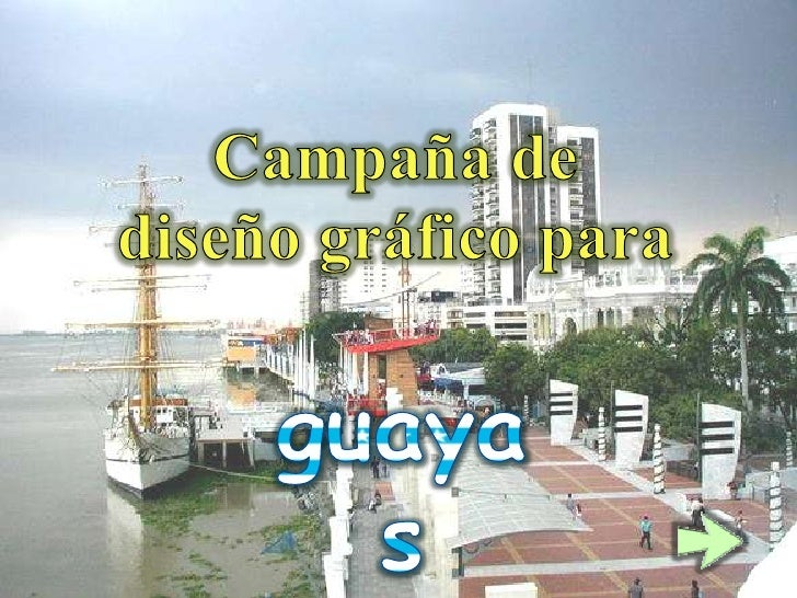 Campaña de <br />diseño gráfico para<br />guayas<br />