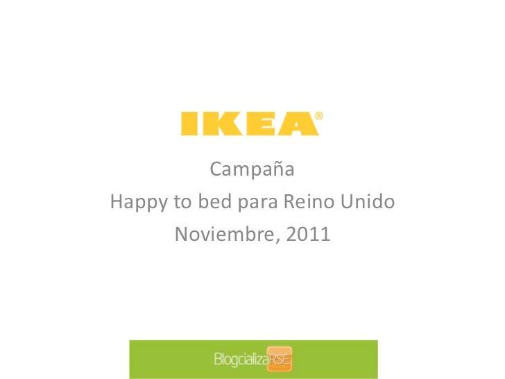 CampañaHappy to bed para Reino Unido      Noviembre, 2011