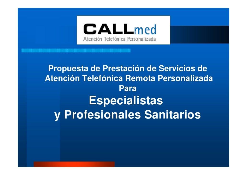 Propuesta de Prestación de Servicios deAtención Telefónica Remota Personalizada                  Para        Especialistas...