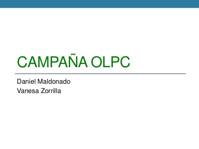 CAMPAÑA OLPCDaniel MaldonadoVanesa Zorrilla