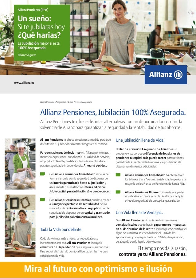 Allianz Pensiones (PPA)  Un sueño: Si te jubilaras hoy  ¿Qué harías? La Jubilación mejor si está 100% Asegurada. Allianz S...
