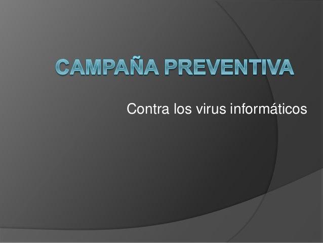 Contra los virus informáticos