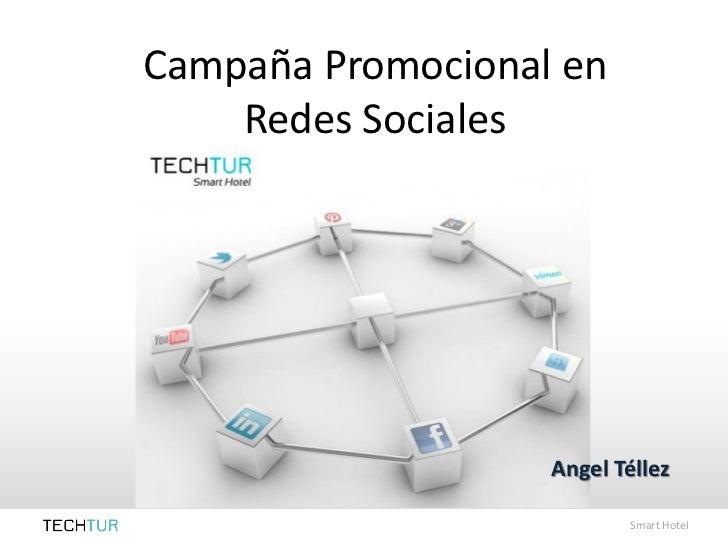 Campaña Promocional en    Redes Sociales                   Angel Téllez                           Smart Hotel