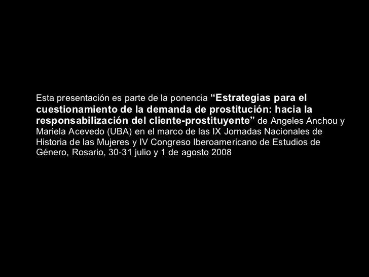 """<ul><li>Esta presentación es parte de la ponencia  """"Estrategias para el cuestionamiento de la demanda de prostitución: hac..."""