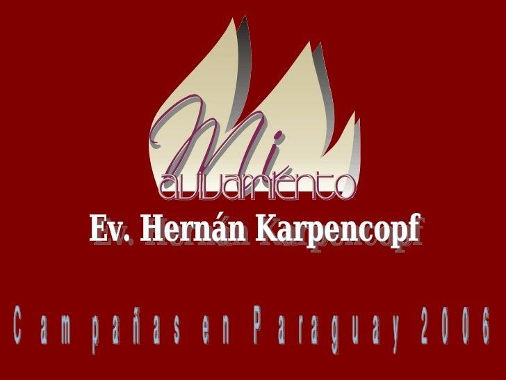 Campañas en Paraguay 2006 Ev. Hernán Karpencopf