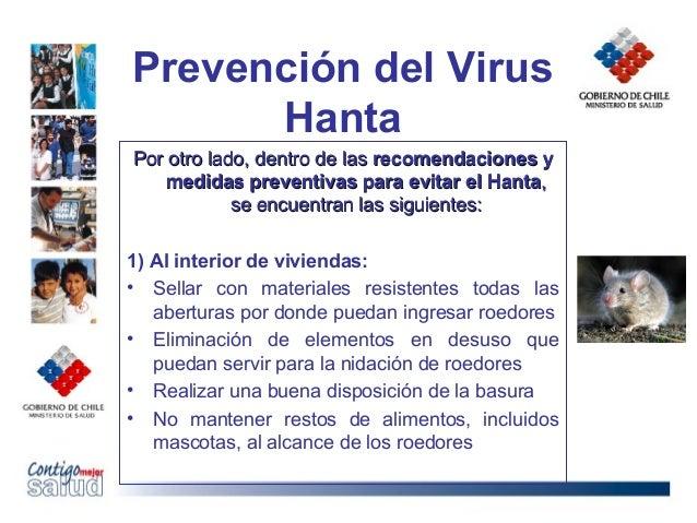 Prevención del VirusHantaPor otro lado, dentro de lasPor otro lado, dentro de las recomendaciones yrecomendaciones ymedida...