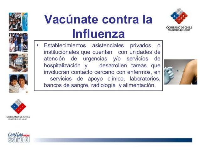Vacúnate contra laInfluenza• Establecimientos asistenciales privados oinstitucionales que cuentan con unidades deatención ...