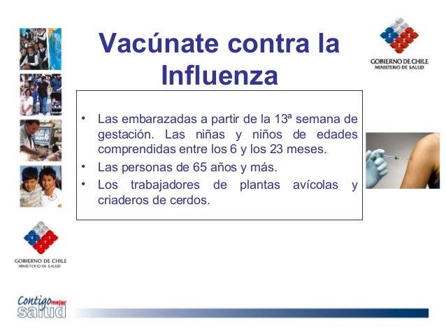 Vacúnate contra laInfluenza• Las embarazadas a partir de la 13ª semana degestación. Las niñas y niños de edadescomprendida...