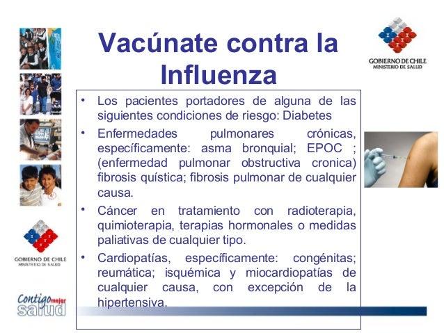 Vacúnate contra laInfluenza• Los pacientes portadores de alguna de lassiguientes condiciones de riesgo: Diabetes• Enfermed...