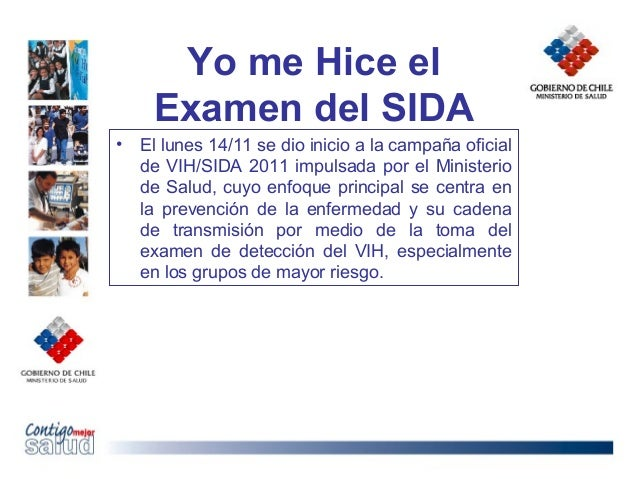Yo me Hice elExamen del SIDA• El lunes 14/11 se dio inicio a la campaña oficialde VIH/SIDA 2011 impulsada por el Ministeri...
