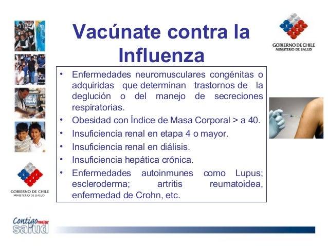 Vacúnate contra laInfluenza• Enfermedades neuromusculares congénitas oadquiridas que determinan trastornos de ladeglución ...