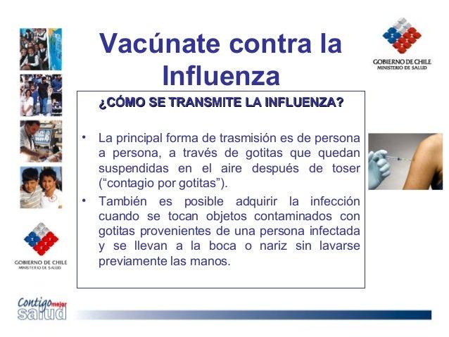 Vacúnate contra laInfluenza¿CÓMO SE TRANSMITE LA INFLUENZA?¿CÓMO SE TRANSMITE LA INFLUENZA?• La principal forma de trasmis...