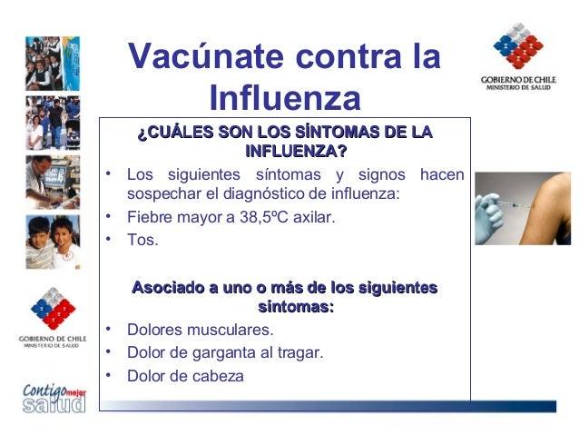 Vacúnate contra laInfluenza¿CUÁLES SON LOS SÍNTOMAS DE LA¿CUÁLES SON LOS SÍNTOMAS DE LAINFLUENZA?INFLUENZA?• Los siguiente...