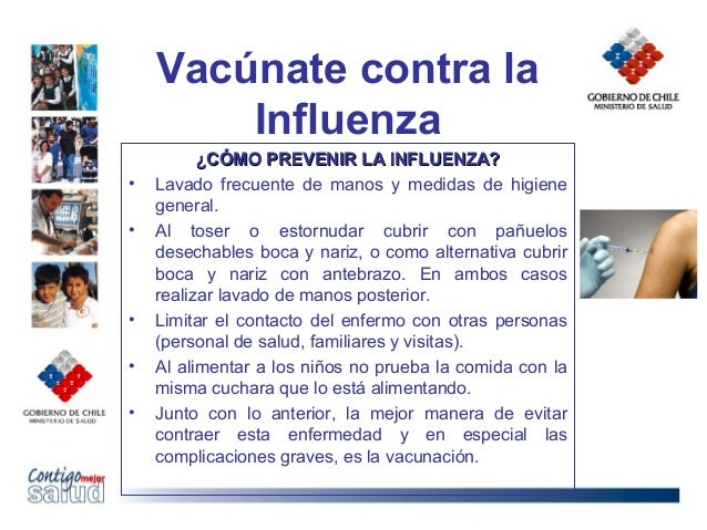 Vacúnate contra laInfluenza¿CÓMO PREVENIR LA INFLUENZA?¿CÓMO PREVENIR LA INFLUENZA?• Lavado frecuente de manos y medidas d...