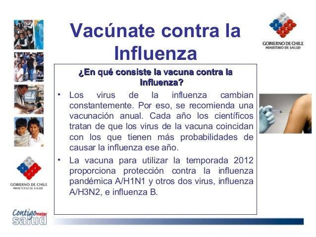 Vacúnate contra laInfluenza¿En qué consiste la vacuna contra la¿En qué consiste la vacuna contra laInfluenza?Influenza?• L...
