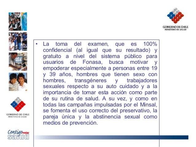 • La toma del examen, que es 100%confidencial (al igual que su resultado) ygratuito a nivel del sistema público parausuari...