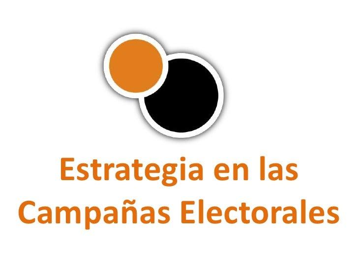 Estrategia en lasCampañas Electorales