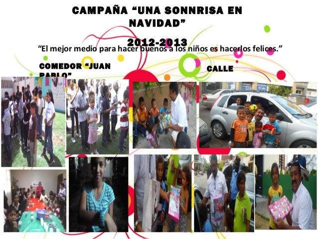 """CAMPAÑA """"UNA SONNRISA EN NAVIDAD"""" 2012-2013 COMEDOR """"JUAN PABLO"""" CALLE """"El mejor medio para hacer buenos a los niños es ha..."""