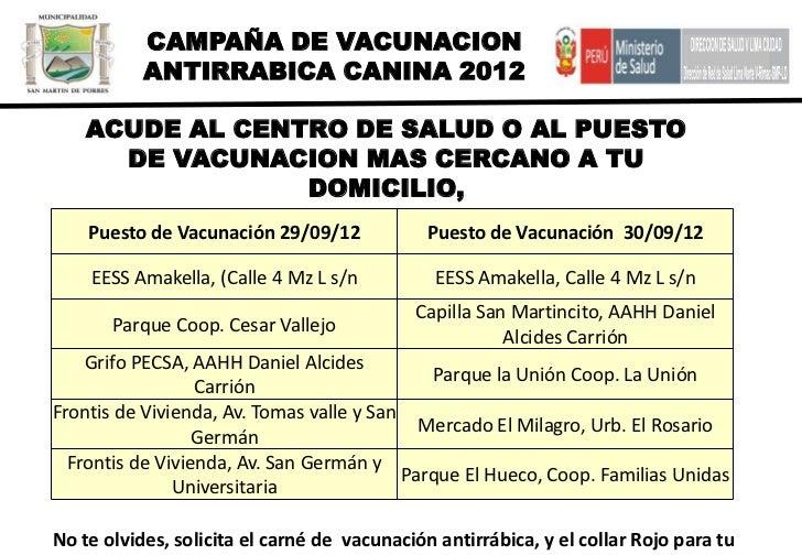 CAMPAÑA DE VACUNACION           ANTIRRABICA CANINA 2012    ACUDE AL CENTRO DE SALUD O AL PUESTO      DE VACUNACION MAS CER...