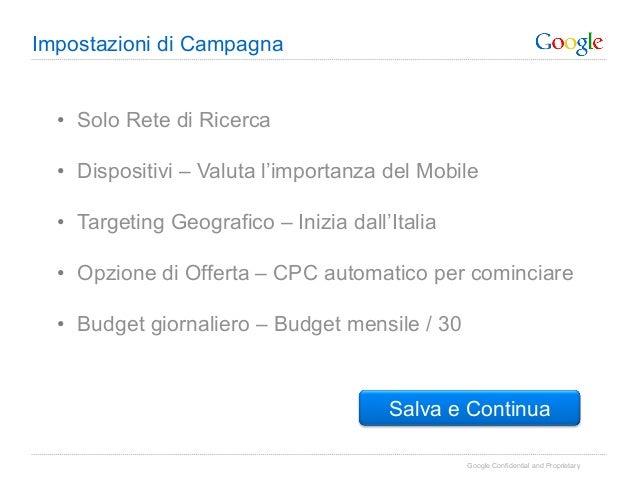 Impostazioni di Campagna  • Solo Rete di Ricerca  • Dispositivi – Valuta l'importanza del Mobile  • Targeting Geografic...