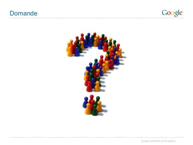 Domande          Google Confidential and Proprietary