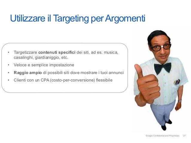 Intro Utilizzare il Targeting per Argomenti• Targetizzare contenuti specifici dei siti, ad es. musica,   casalinghi, giar...