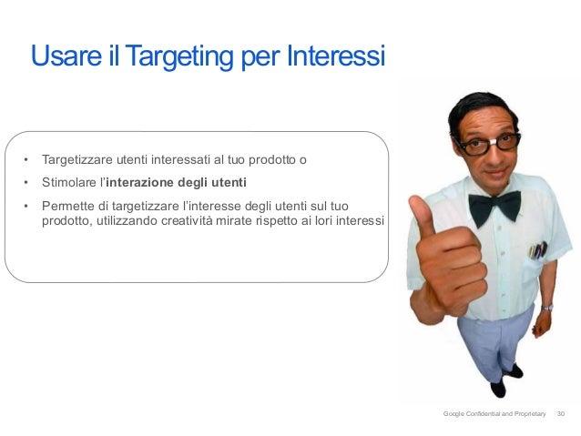 Intro Usare il Targeting per Interessi• Targetizzare utenti interessati al tuo prodotto o• Stimolare l'interazione degli...
