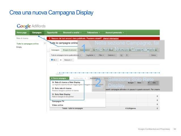 Crea una nuova Campagna Display                                  Nella sezione Campagne, fai                          1   ...