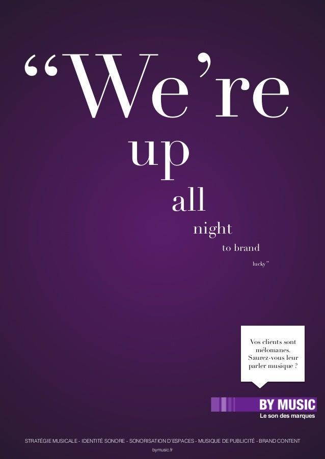 """We're""""  up""""  all""""  night""""  to brand""""  lucky""""  Vos clients sont  mélomanes.""""  Saurez-vous leur""""  parler musique ?""""  Le son ..."""