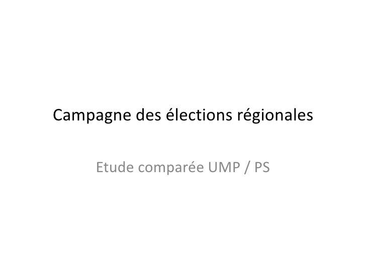 Campagne des élections régionales<br />Etude comparée UMP / PS<br />