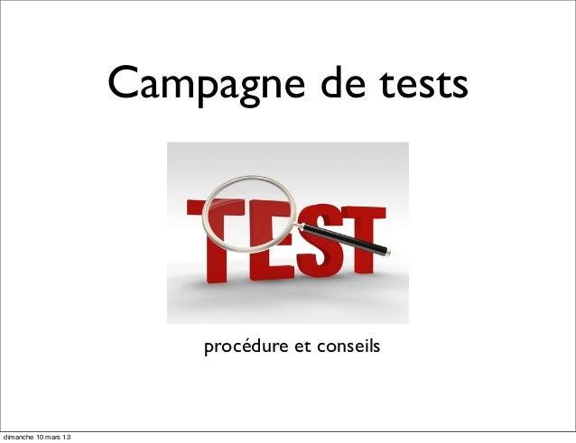 Campagne de tests procédure et conseils dimanche 10 mars 13