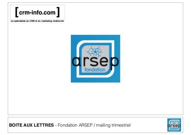 BOITE AUX LETTRES - Fondation ARSEP / mailing trimestriel