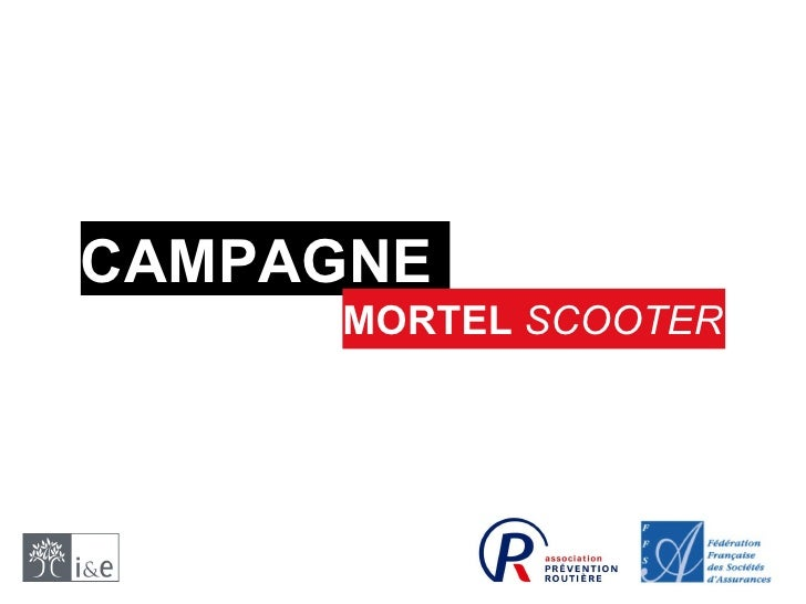 CAMPAGNE MORTEL   SCOOTER
