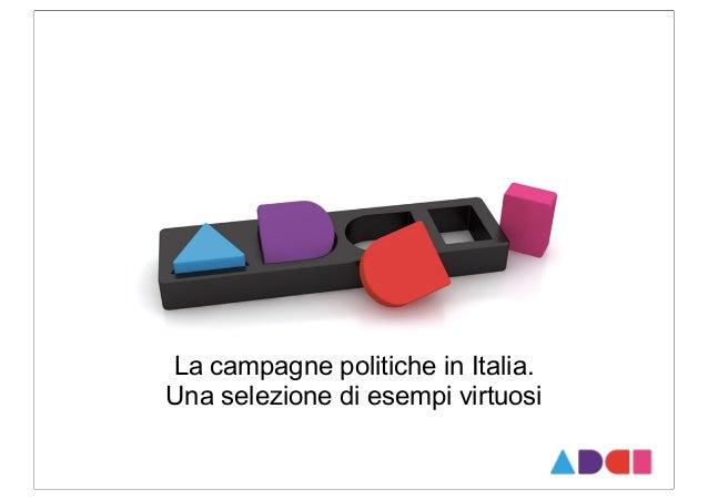 La campagne politiche in Italia.Una selezione di esempi virtuosi