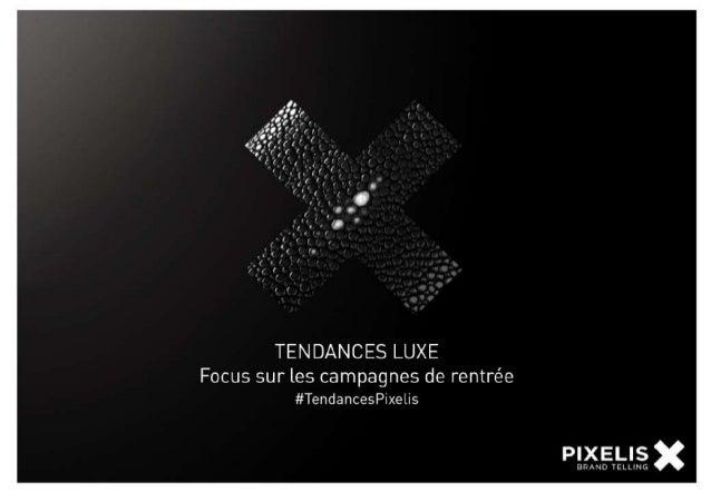 TENDANCES LUXE / FOCUS SUR LES CAMPAGNES DE RENTRÉE
