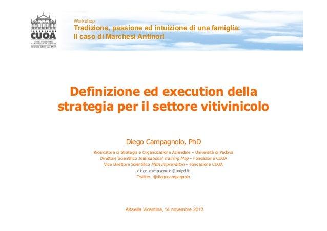 Workshop  Tradizione, passione ed intuizione di una famiglia: Il caso di Marchesi Antinori  Definizione ed execution della...