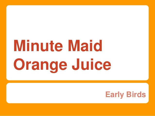 Minute Maid Orange Juice Early Birds