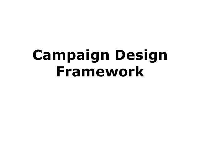 Campaign Design Framework