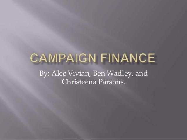 By: Alec Vivian, Ben Wadley, and       Christeena Parsons.