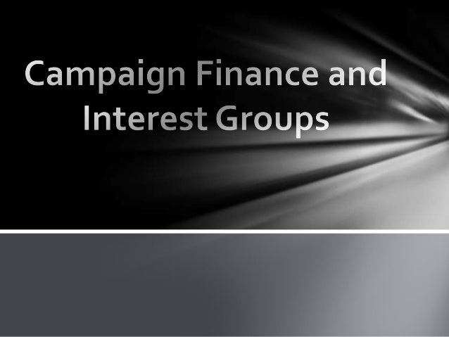 Campaign Finance – All funds raised in order to promote candidates, political parties, or public policy in an election Pub...