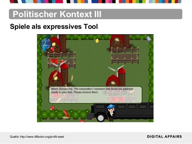 Politischer Kontext IIIQuelle: http://www.tiltfactor.org/profit-seedSpiele als expressives Tool