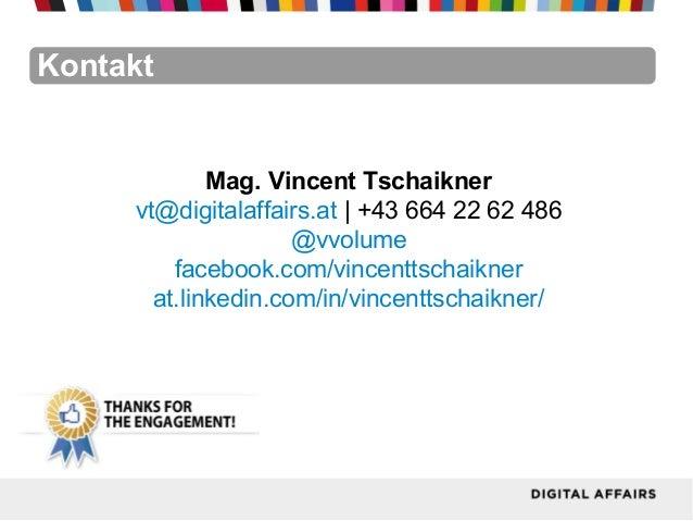 Mag. Vincent Tschaiknervt@digitalaffairs.at | +43 664 22 62 486@vvolumefacebook.com/vincenttschaiknerat.linkedin.com/in/vi...