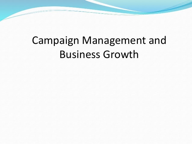 Campaign Management and Business Growth